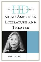 Historical Dictionary of Asian American Literature and Theater, ed. , v.