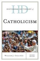 Historical Dictionary of Catholicism, ed. 2, v.