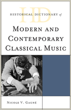Historical Dictionary of Modern and Contemporary Classical Music, ed. , v.