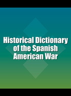 Historical Dictionary of the Spanish American War