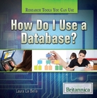 How Do I Use a Database?, ed. , v.