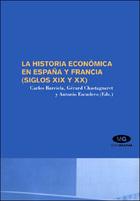 La Historia Económica en España y Francia (Siglos XIX y XX)