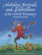Holidays, Festivals, and Celebrations of the World Dictionary: Detailing More Than 3,000 Observances from All 50 States and More Than 100 Nations