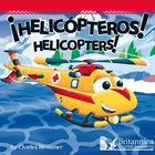 ¡Helicópteros! (Helicopters!), ed. , v.