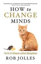 How to Change Minds, ed. , v.