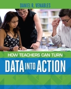 How Teachers Turn Data Into Action, ed. , v.