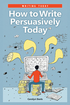 How to Write Persuasively Today, ed. , v.