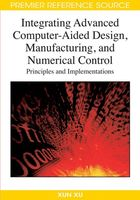 Integrating Advanced Computer-Aided Design, Manufacturing, and Numerical Control, ed. , v.