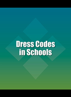 Dress Codes in Schools, ed. , v.