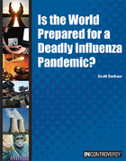 Is the World Prepared for a Deadly Influenza Pandemic?, ed. , v.