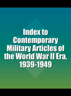 Index to Contemporary Military Articles of the World War II Era, 1939-1949, ed. , v.
