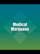 Medical Marijuana, ed. , v.