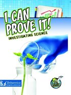 I Can Prove It! Investigating Science, ed. , v.