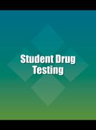 Student Drug Testing, ed. , v.