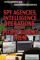 Spy Agencies, Intelligence Operations, and the People Behind Them, ed. , v.
