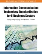 Information Communication Technology Standardization for E-Business Sectors, ed. , v.