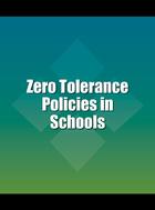 Zero Tolerance Policies in Schools, ed. , v.