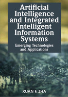 Artificial Intelligence and Integrated Intelligent Information Systems: Emerging Technologies and Applications, ed. , v.