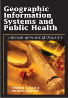 Geographic Information Systems and Public Health: Eliminating Perinatal Disparity, ed. , v.