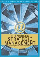 IT-Enabled Strategic Management: Increasing Returns for the Organization, ed. , v.