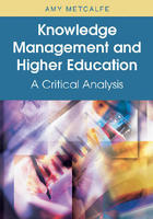 Knowledge Management and Higher Education: A Critical Analysis, ed. , v.