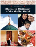 Illustrated Dictionary of the Muslim World, ed. , v.