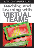 Teaching and Learning with Virtual Teams, ed. , v.