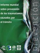 Informe mundial sobre prevención de los traumatismos causados por el tránsito, ed. , v.