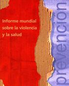 Informe mundial sobre la violencia y la salud, ed. , v.