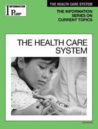 The Health Care System, ed. 2009