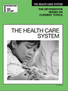 The Health Care System, ed. 2011