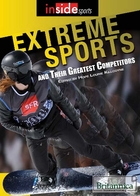 Extreme Sports and Their Greatest Competitors, ed. , v.