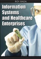 Information Systems and Healthcare Enterprises, ed. , v.