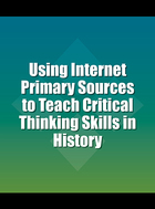 Using Internet Primary Sources to Teach Critical Thinking Skills in History, ed. , v.