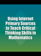 Using Internet Primary Sources to Teach Critical Thinking Skills in Mathematics, ed. , v.