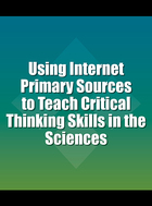 Using Internet Primary Sources to Teach Critical Thinking Skills in the Sciences, ed. , v.
