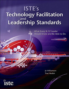 ISTE's Technology Facilitation and Leadership Standards, ed. , v.