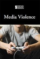 Media Violence, ed. , v.