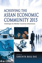 Achieving the ASEAN Economic Community 2015: Challenges for Member Countries and Businesses, v. 1