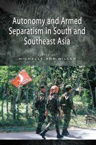 Autonomy and Armed Separatism in South and Southeast Asia, v. 1