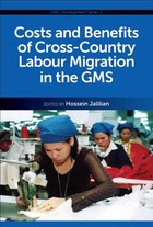 Costs and Benefits of Cross-Country Labour Migration in the GMS, ed. , v. 1