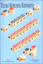 O Jogo e a Educação Infantil, ed. , v.