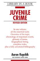 Juvenile Crime, Rev. ed., ed. , v.