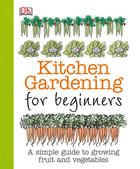 Kitchen Gardening for Beginners, ed. , v.