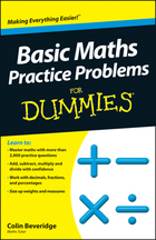 Basic Maths Practice Problems For Dummies®, ed. , v.