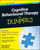 Cognitive Behavioural Therapy For Dummies®, ed. 2, v.