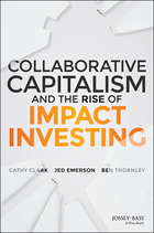 Collaborative Capitalism and the Rise of Impact Investing, ed. , v.