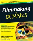 Filmmaking For Dummies®, ed. 2