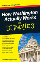 How Washington Actually Works For Dummies®, ed. , v.
