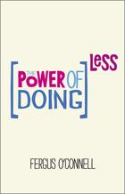 The Power of Doing Less, ed. , v.
